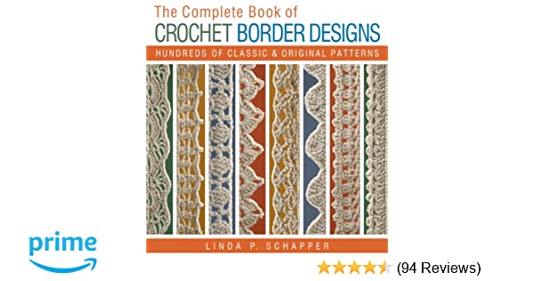 The Complete Book Of Crochet Border Designs Hundreds Of Classics