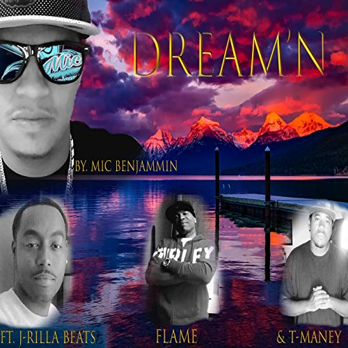 Dreamn  Feat  J Rilla Beats  Flame   T  Maney