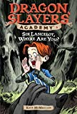 Sir Lancelot, Where Are You? #6 (Dragon Slayers' Academy)