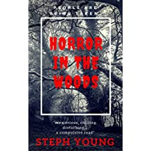 HORROR in the WOODS: Disappearing & Missing people.  Unexplained Encounters: True Stories.: Unexplained Disappearances & Missing people. Strange & Unexplained Mysteries.