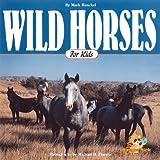 Wild Horses for Kids, Mark Henckel, 1559714654