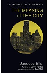 The Meaning of the City (Jacques Ellul Legacy) Paperback