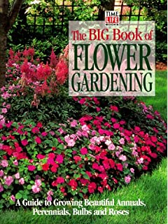 Complete Guide to Flower Gardening Better Homes and Gardens Books