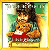 Is Your Family Like Mine?, Lois Abramchik, 0964714507