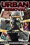 Urban Removal, John Bland, 1493743341