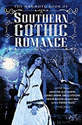 The Mammoth Book Of Southern Gothic Romance (Mammoth Books)