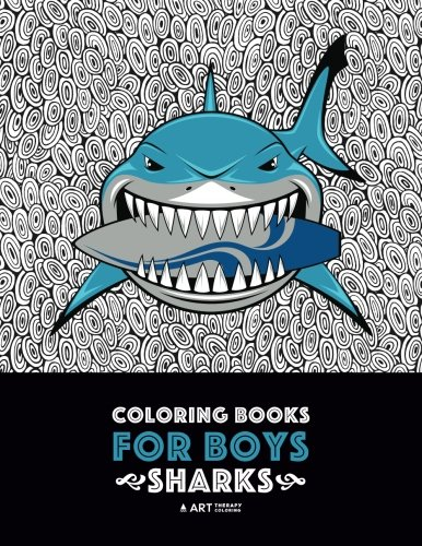 Coloring Books For Boys: Sharks: Advanced Coloring Pages for Tweens, Older Kids & Boys, Geometric Designs & Patterns, Underwater Ocean Theme, Surfing ... Practice for Stress Relief & Relaxation]()