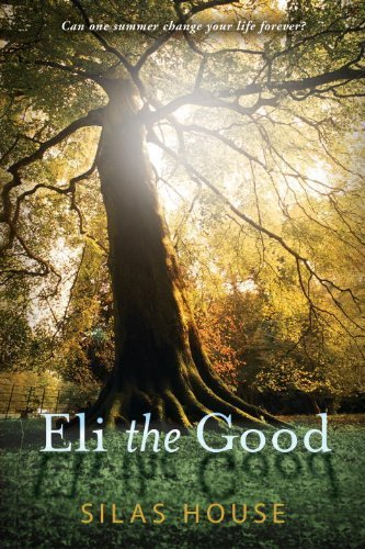 Eli the Good by House, Silas (2011) Paperback