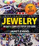Making Costume Jewelry: An Easy & Com...