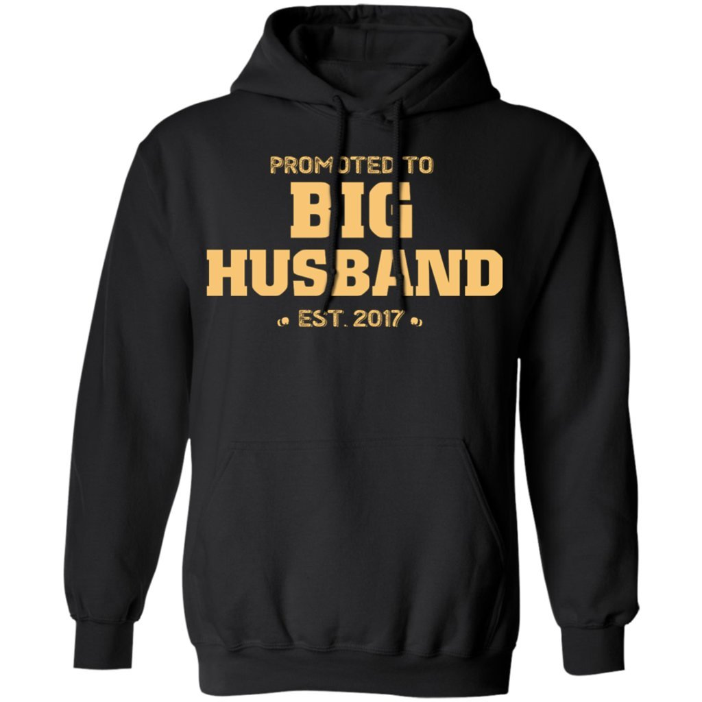 Pures Designs Promoted to Big Husband Est Hoodie 2017 Gift Tee