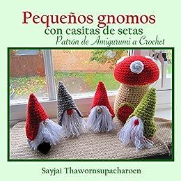 Pequeños gnomos con casitas de setas: Patrón de Amigurumi a Crochet de [Thawornsupacharoen, Sayjai]
