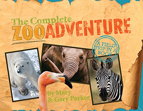 The Complete Zoo Adventure: A Field Trip in a Book