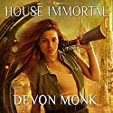 House Immortal: House Immortal, Book 1 Audiobook by Devon Monk Narrated by Leslie Carroll