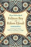 Felâtun Bey and Râkim Efendi An Ottoman Novel