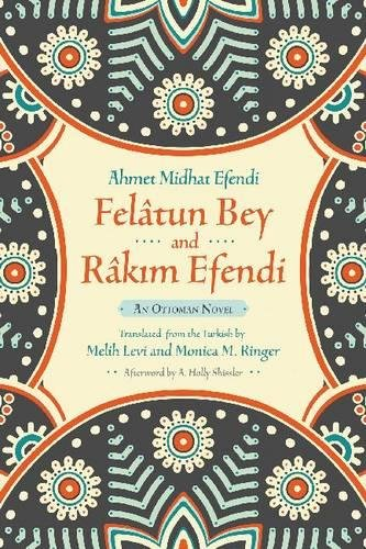 Felâtun Bey and Râkim Efendi: An Ottoman Novel (Middle East Literature In Translation)