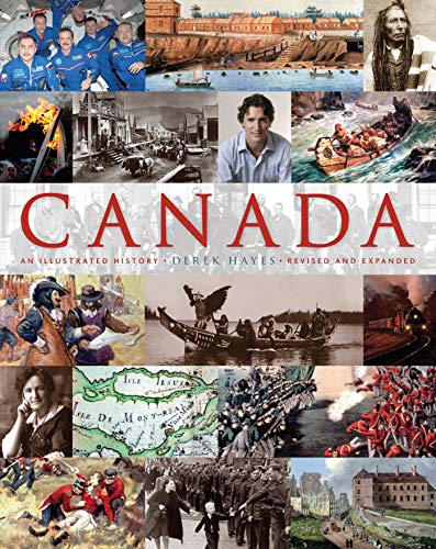 Canada: An Illustrated History: An Illustrated History, Revised and Expanded (A History Of Canada)