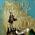 Wonder at the Edge of the World | Nicole Helget