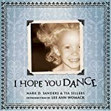 I Hope You Dance, Mark D. Sanders and Tia Sillers, 1401602223