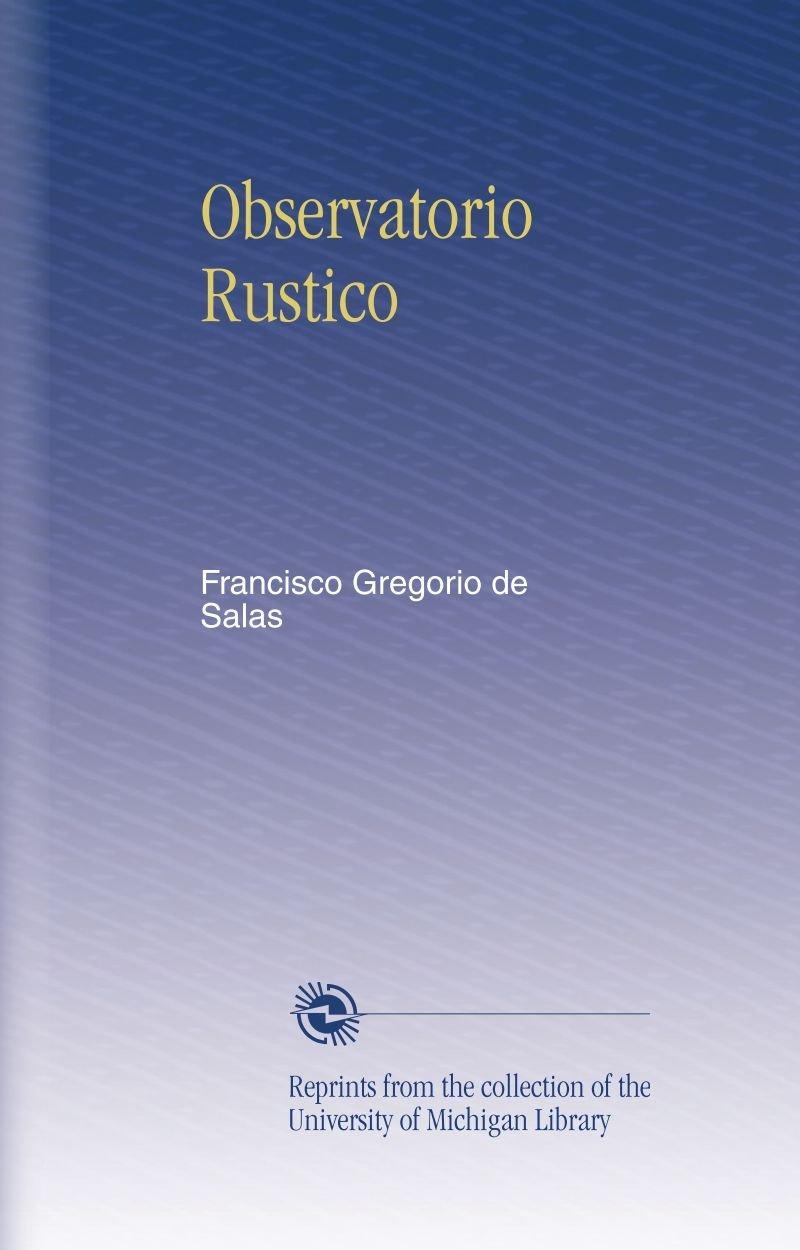 Read Online Observatorio Rustico (Spanish Edition) pdf