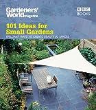 great patio design ideas for small gardens Gardeners' World: 101 Ideas for Small Gardens
