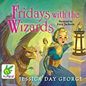 Fridays with the Wizards: Castle Glower, Book 4 | Jessica Day George