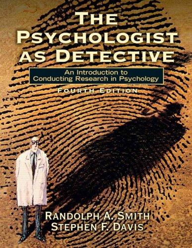 The Psychologist as Detective: An Introduction to Conducting Research in Psychology (4th Edition)