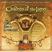 The Cobra King of Kathmandu: Children of the Lamp, Book Three | P. B. Kerr