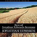 Best of Jonathan Edwards Sermons Audiobook by Jonathan Edwards Narrated by David Cochran Heath