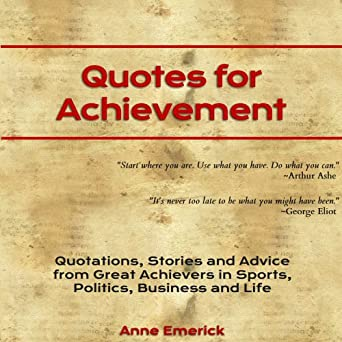 Amazoncom Quotes For Achievement Quotations Stories And Advice