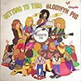 Blodwyn Pig - Getting To This - Chrysalis - ILPS 9122, Island Records - ILPS 9122