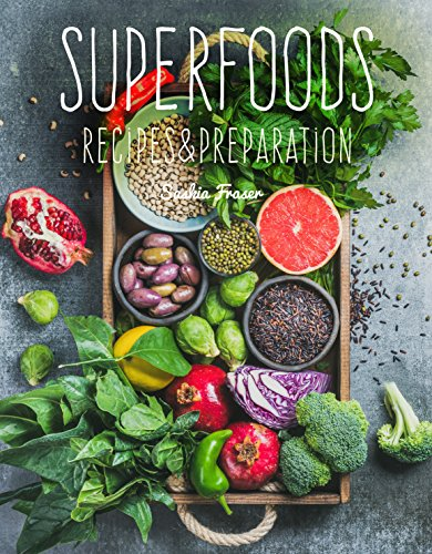 Superfoods: Recipes & Preparation by Saskia Fraser