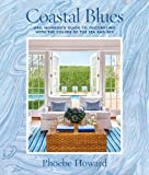 #10: Coastal Blues: Mrs. Howard's Guide to Decorating with the Colors of the Sea and Sky