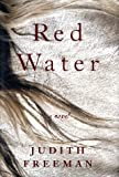 Red Water, Judith Freeman, 0375420924