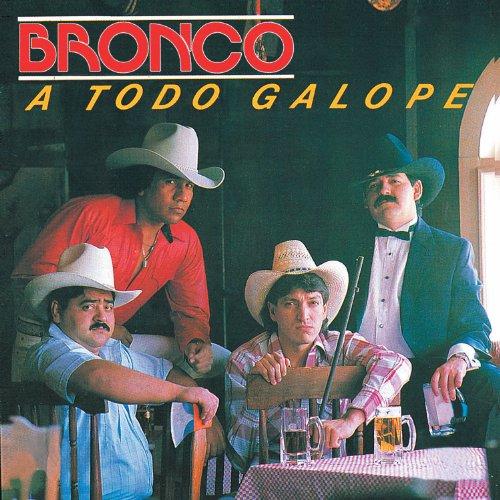 CD : Bronco - A Todo Galope (Reissue)
