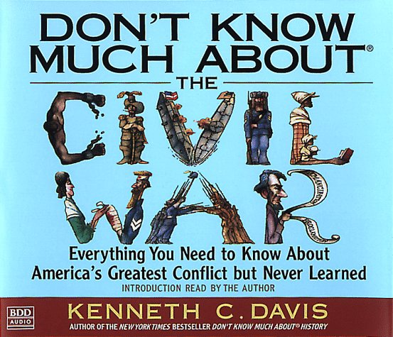 Don't Know Much About the Civil War by Random House Audio