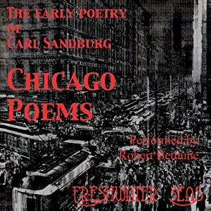 The Early Poetry of Carl Sandburg - Chicago Poems Audiobook
