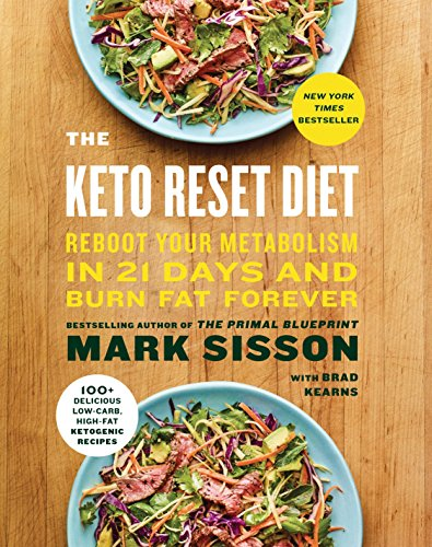 The Keto Reset Diet: Reboot Your Metabolism in 21 Days and Burn Fat Forever (High Protein Low Carb Diet Plan For Men)