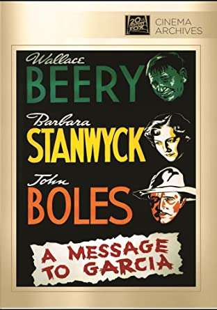 com a message to garcia john boles barbara stanwyck  a message to garcia
