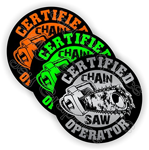 (3-pack) Certified CHAINSAW OPERATOR Funny Hard Hat Stickers | Motorcycle Welding Biker Helmet Decals \ Vinyl Weatherproof Labels Chain Saw Arborist \ Laborer Foreman Welder Construction Safety Badass