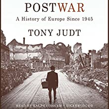 Postwar: A History of Europe Since 1945 Audiobook by Tony Judt Narrated by Ralph Cosham