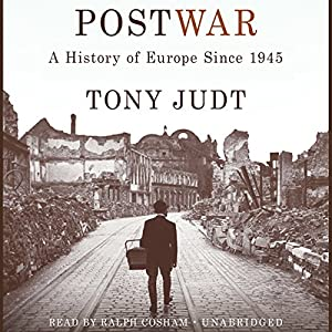 Postwar: A History of Europe Since 1945 Audiobook