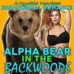 Paranormal Romance: Alpha Bear in the Backwoods