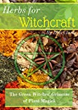 #2: Herbs for Witchcraft: The Green Witches' Grimoire of Plant Magick