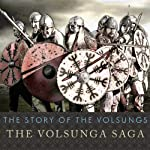 The Story of the Volsungs: The Volsunga Saga | Anonymous
