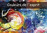 Couleurs De L'esprit 2018: Le Monde De L'esprit Est Rempli De Couleurs Pures ! Apprenons a Les Voir ! (Calvendo Art) (French Edition)