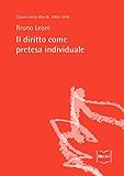 Il diritto come pretesa individuale (Classici della libertà Vol. 1) (Italian Edition)