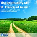 The Spirituality of Saint Francis of Assisi Lecture by Br. William Short OFM STL STD Narrated by Br. William Short OFM STL STD