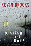 Kissing the Rain, Kevin Brooks, 043957742X