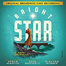 Bright Star by Steve Martin & Edie Brickell