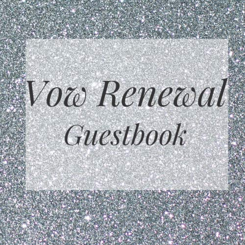 Vow Renewal Guestbook: Silver Bling Wedding Event Signing Guest Book - Visitor Message w/ Photo Space Gift Log Tracker Recorder Organizer Address ... for Special Memories/Party Reception Table (Best Wedding Ideas Ever)